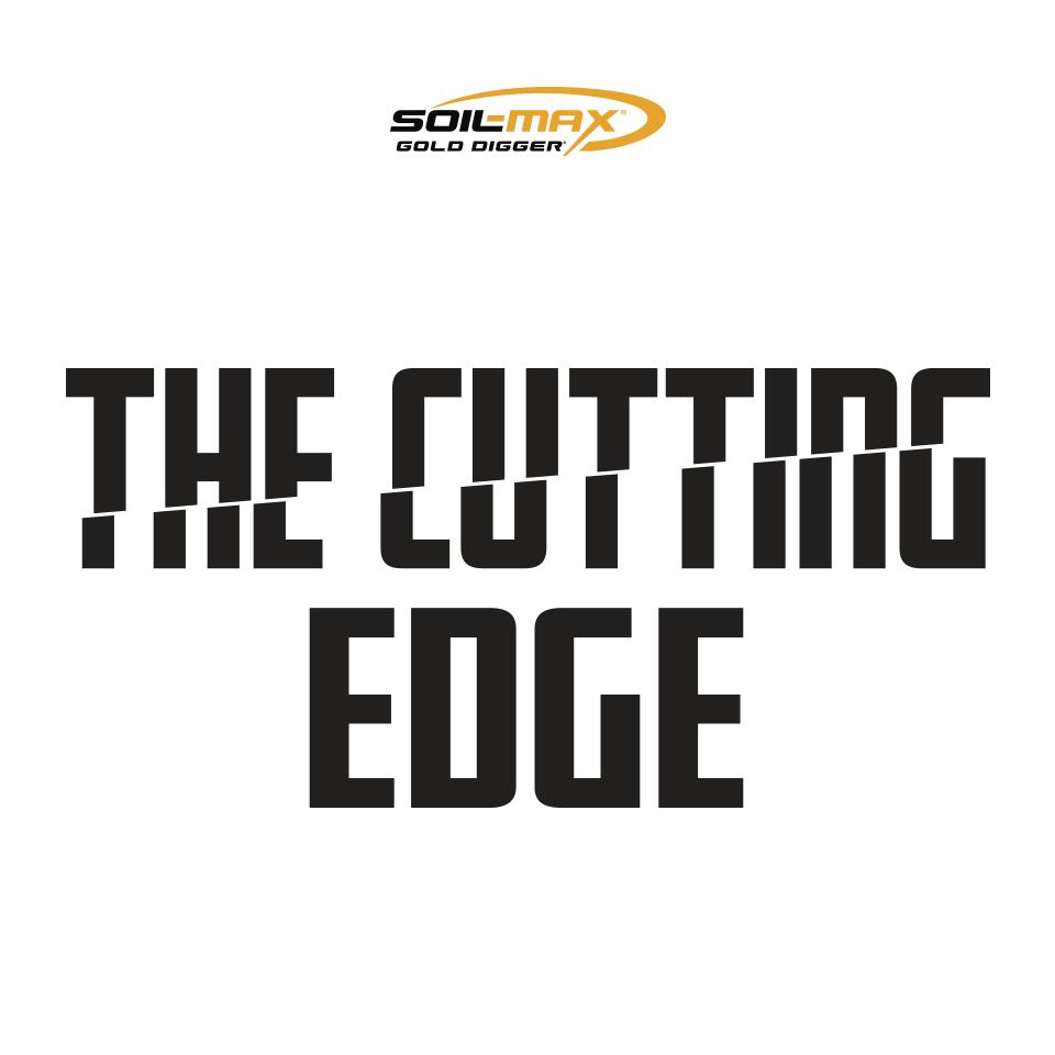 Soil-Max The Cutting Edge